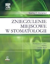 Znieczulenie miejscowe w stomatologii - 1st Edition - ISBN: 9788376097787