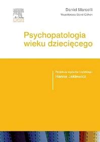 Psychopatologia wieku dziecięcego - 1st Edition - ISBN: 9788376097992, 9788376098685