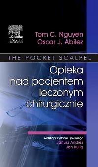 Opieka nad pacjentem leczonym chirurgicznie - 1st Edition - ISBN: 9788376098449, 9788376098487