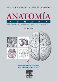 Anatomía Humana Descriptiva, topográfica y funcional. Tomo 4. Sistema Nervioso Central. Vías y Centros Nerviosos - 11th Edition - ISBN: 9788445813164
