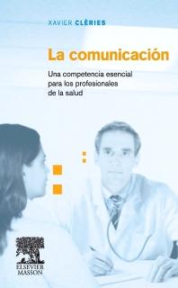 La comunicación. Una competencia esencial para los profesionales de la salud - 1st Edition - ISBN: 9788445816721