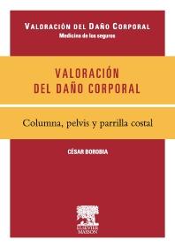 Valoración del daño corporal. Medicina de los seguros. Columna, pelvis y parrilla costal - 1st Edition - ISBN: 9788445818886