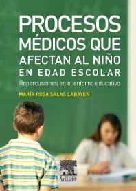 Procesos médicos que afectan al niño en edad escolar - 1st Edition - ISBN: 9788445819050