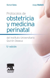 Cover image for Protocolos de obstetricia y medicina perinatal del Instituto Universitario Quirón Dexeus