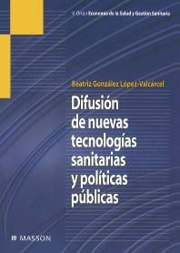 Difusión de nuevas tecnologías sanitarias y políticas públicas - 1st Edition - ISBN: 9788445822722