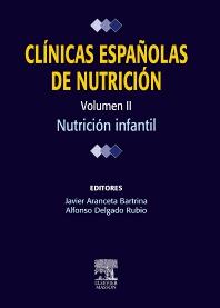 Clínicas españolas de nutrición. Volumen II: Nutrición infantil - 1st Edition - ISBN: 9788445824306