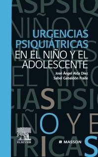 Urgencias psiquiátricas en el niño y el adolescente - 1st Edition - ISBN: 9788445824535