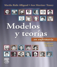 Modelos y teorías en enfermería, 7th Edition,Martha Raile Alligood,Ann Marriner Tomey,ISBN9788480865197