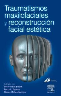 Cover image for Traumatismos maxilofaciales y reconstrucción facial estética
