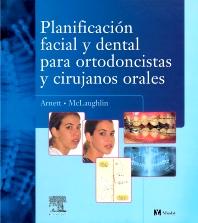 Planificación facial y dental para ortodoncistas y cirujanos orales