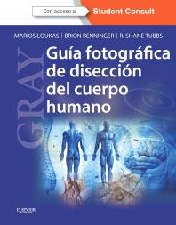 Cover image for GRAY. Guía fotográfica de disección del cuerpo humano + StudentConsult