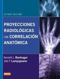 Proyecciones radiológicas con correlación anatómica - 8th Edition - ISBN: 9788490224762, 9788490226162