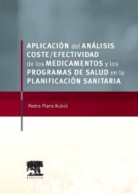 Aplicación del análisis coste-efectividad de los medicamentos y los programas de salud en la planificación sanitaria - 1st Edition - ISBN: 9788490226544, 9788490225936