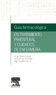 Cover image for Guía farmacológica en tratamiento parenteral y cuidados de enfermería