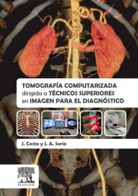 Tomografía computarizada dirigida a técnicos superiores en imagen para el diagnóstico - 1st Edition - ISBN: 9788490227442, 9788490228524