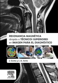 Resonancia magnética dirigida a técnicos superiores en imagen para el diagnóstico - 1st Edition - ISBN: 9788490227459, 9788490228531