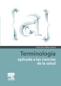 Terminología aplicada a las ciencias de la salud - 1st Edition - ISBN: 9788490227886