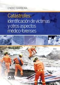 Catástrofes: identificación de víctimas y otros aspectos médico-forenses - 1st Edition - ISBN: 9788490228289, 9788490228609
