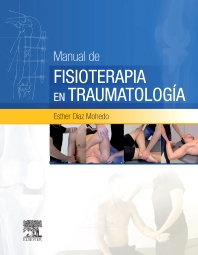 Manual de fisioterapia en Traumatología - 1st Edition - ISBN: 9788490228715, 9788490229699