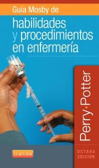 Guía Mosby de habilidades y procedimientos en enfermería - 8th Edition - ISBN: 9788490228739, 9788490228746