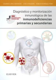 Diagnóstico y monitorización inmunológica de las inmunodeficiencias primarias y secundarias - 1st Edition - ISBN: 9788490228852, 9788491133414