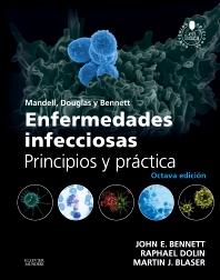 Mandell, Douglas y Bennett. Enfermedades infecciosas. Principios y práctica - 8th Edition - ISBN: 9788490229170, 9788490229101