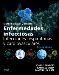 Cover image for Mandell, Douglas y Bennett. Enfermedades infecciosas. Infecciones respiratorias y cardiovasculares