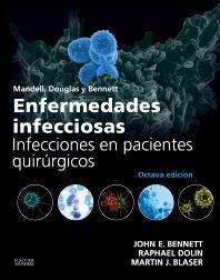 Cover image for Mandell, Douglas y Bennett. Enfermedades infecciosas. Infecciones en pacientes quirúrgicos