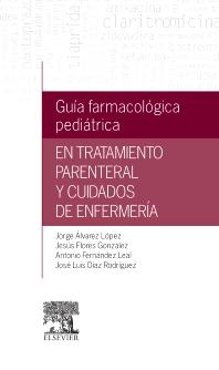 Cover image for Guía farmacológica pediátrica en tratamiento parenteral y cuidados de enfermería