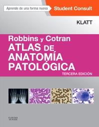 Robbins y Cotran. Atlas de anatomía patológica + StudentConsult - 3rd Edition - ISBN: 9788490229330, 9788490229385