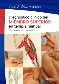 Diagnóstico clínico del miembro superior en terapia manual - 1st Edition - ISBN: 9788491130499, 9788491130666