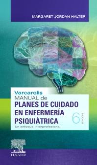 Varcarolis. Manual de planes de cuidado en enfermería psiquiátrica - 6th Edition - ISBN: 9788491134732, 9788491135289