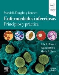 Cover image for Mandell, Douglas y Bennett. Enfermedades infecciosas. Principios y práctica