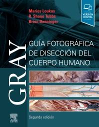 Gray. Guía fotográfica de disección del cuerpo humano - 2nd Edition - ISBN: 9788491135166, 9788491135814
