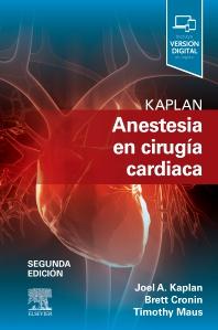 Kaplan. Anestesia en cirugía cardiaca - 2nd Edition - ISBN: 9788491135470, 9788491137436