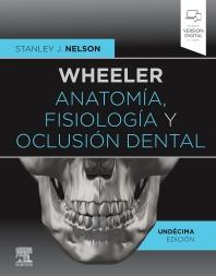 Wheeler. Anatomía, fisiología y oclusión dental - 11th Edition - ISBN: 9788491138068, 9788491139218