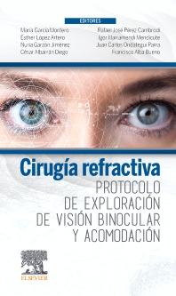 Cirugía refractiva. Protocolo de exploración de visión binocular y acomodación - 1st Edition - ISBN: 9788491138327