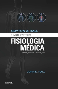 Guyton & Hall Fundamentos de Fisiologia - 13th Edition - ISBN: 9788535278835, 9788535285567