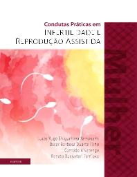 Condutas Práticas em Infertilidade e Reprodução Assistida - MULHER - 1st Edition - ISBN: 9788535287158, 9788535288810