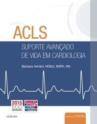 Cover image for ACLS - Suporte Avançado de Vida em Cardiologia - 5 ed