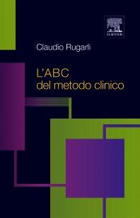 L'A B C del metodo clinico - 1st Edition - ISBN: 9788821430688, 9788821434105