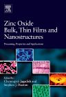 Zinc Oxide Bulk, Thin Films and Nanostructures, 1st Edition,Chennupati Jagadish,Stephen Pearton,ISBN9780080447223