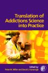 Translation of Addictions Science Into Practice, 1st Edition,Peter Miller,David Kavanagh,ISBN9780080449272