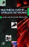 Multimedia over IP and Wireless Networks, 1st Edition,Mihaela van der Schaar,Philip Chou,ISBN9780080474960
