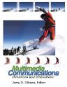 Multimedia Communications, 1st Edition,Jerry Gibson,ISBN9780080512242