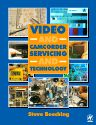 Video and Camcorder Servicing and Technology, 5th Edition,Steve Beeching,ISBN9780080520513