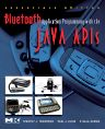 Bluetooth Application Programming with the Java APIs Essentials Edition, 1st Edition,Timothy Thompson,C Bala Kumar,Paul Kline,ISBN9780080561004