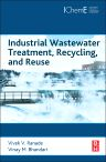 Industrial Wastewater Treatment, Recycling and Reuse, 1st Edition,Vivek Ranade,Vinay Bhandari,ISBN9780080999685