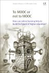 To MOOC or Not to MOOC, 1st Edition,Sarah Porter,ISBN9780081000489