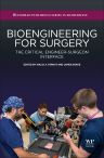 Bioengineering for Surgery, 1st Edition,Walid Farhat,James Drake,ISBN9780081001233
